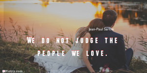 Meaning of We do not judge the people we love.- Jean-Paul Sartre quote images - full hd 4k quote wallpaper - Download Wall art and poster