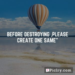 before destroying ,please create one same""