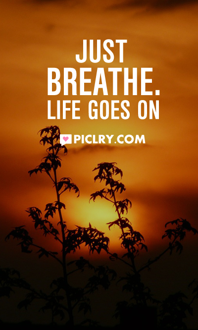 breathe life goes on