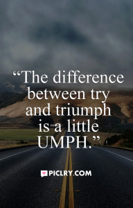 difference between try triumph quote
