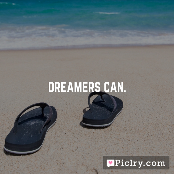 Dreamers Can.