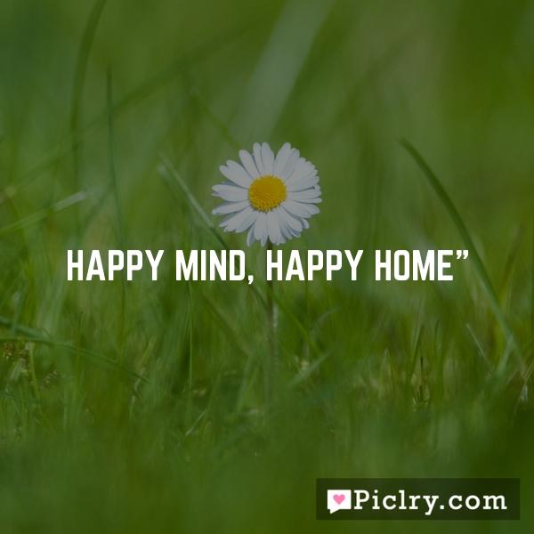 """Happy Mind, Happy Home"""""""