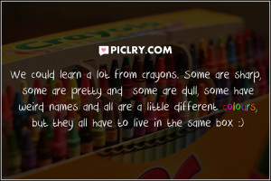 learn from crayons quote photo