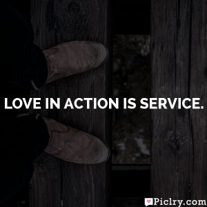 Love in action is service.
