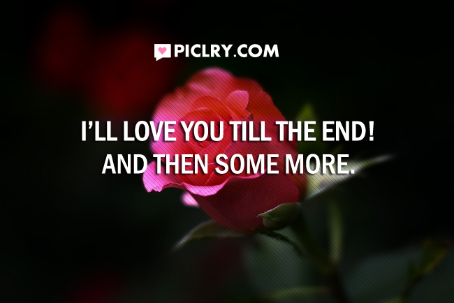 love you till end valentine day quotes