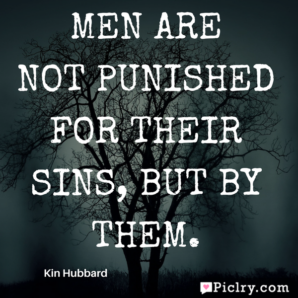 meaning of Men are not punished for their sins, but by them quote image wallpaper