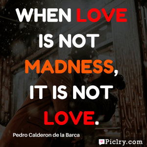 meaning of When love is not madness, it is not love quote image and pic for whatsapp facebook