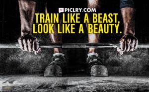 train like beast quote pic