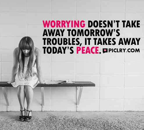 worrying takes away peace quote pic