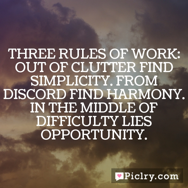 Meaning of Three Rules of Work: Out of clutter find